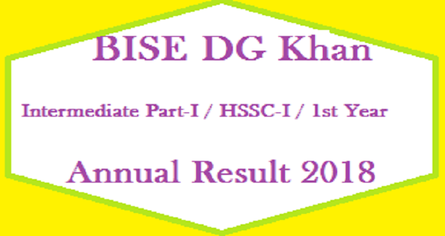 BISE-DG-Khan-Intermedidate-Part-1-FA-FSc-First-Year-Annual-Result-2018-Online